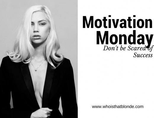 Motivation Monday: don't be scared of success